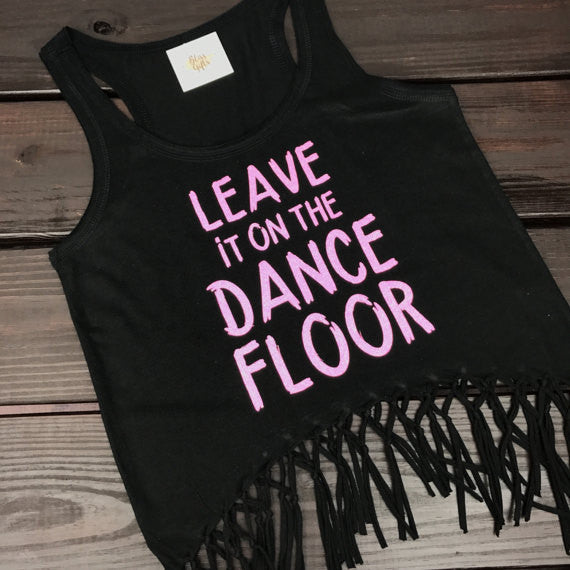 Leave it on the DANCE FLOOR