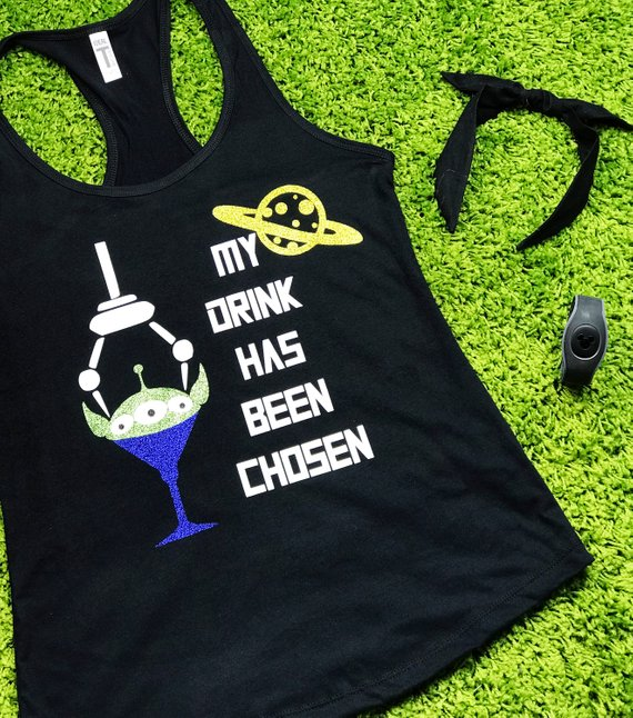 My drink has been chosen, Alien Shirt, Toy Story Aliens, Disney Drinking Shirt, Food And Wine Shirt, Toy Story Shirt, Epcot Food And Wine, Toy Story EPCOT Adult Shirt