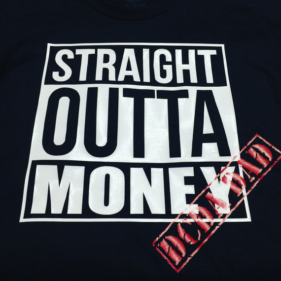 STRAIGHT OUTTA MONEY - dance or cheer shirt - can be customized to any sport or team