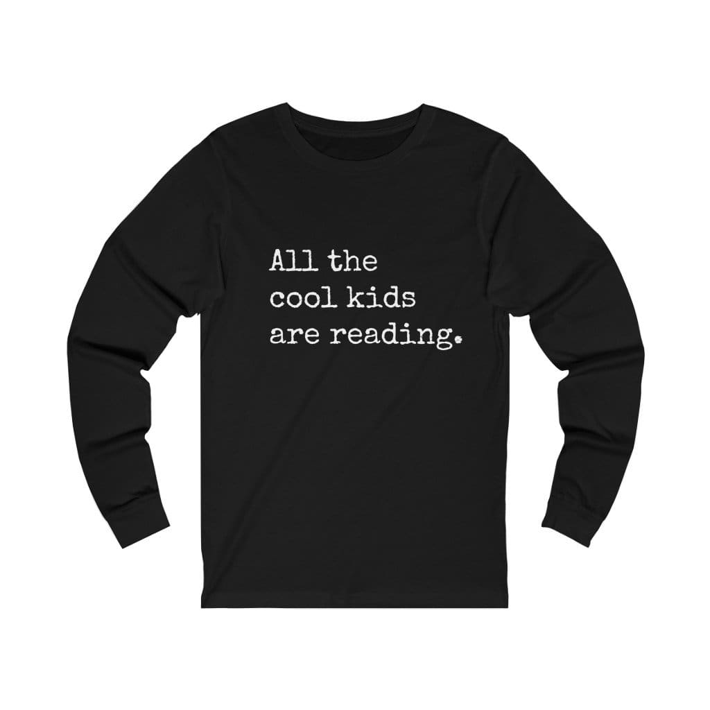 ALL THE COOL KIDS ARE READING Unisex Jersey Long Sleeve Tee Long-sleeve bookish merch, Crew neck, DTG, long sleeve, Long Sleeves ALL THE