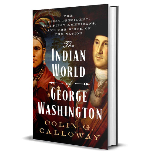 The Indian World of George Washington - OXFORD UNIVERSITY PRESS - The Shops at Mount Vernon