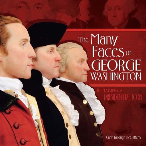 The Many Faces of George Washington - The Shops at Mount Vernon - The Shops at Mount Vernon