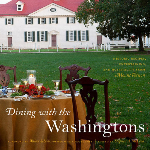 Dining with the Washingtons - The Shops at Mount Vernon - The Shops at Mount Vernon