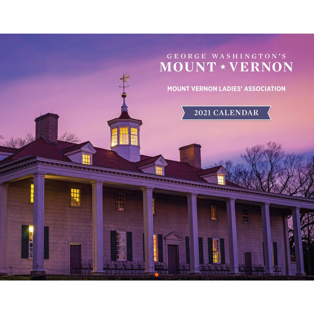 Mount Vernon 2021 Calendar - MT. VERNON LADIES ASSOC - The Shops at Mount Vernon