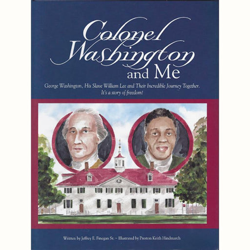 Colonel Washington and Me - SIEGLE BOOKS - The Shops at Mount Vernon