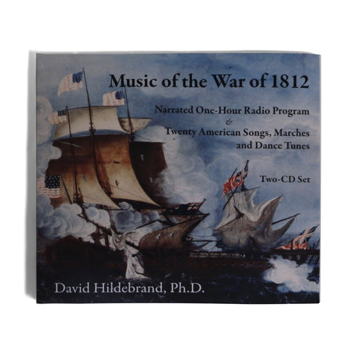 Music of the War of 1812 - set of 2 CDs - DAVID & GINGER HILDEBRAND - The Shops at Mount Vernon