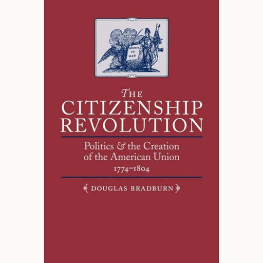 The Citizenship Revolution - UVA PRESS - The Shops at Mount Vernon