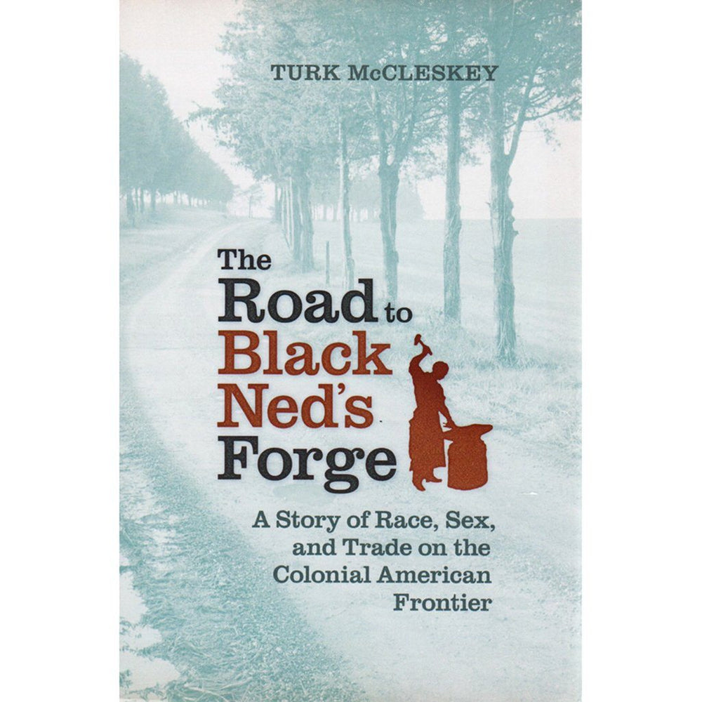 The Road to Black Ned's Forge - UVA PRESS - The Shops at Mount Vernon