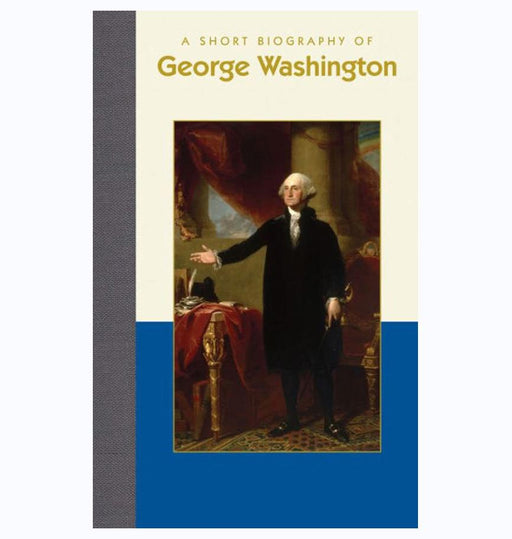 A Short Biography of George Washington - APPLEWOOD BOOKS - The Shops at Mount Vernon