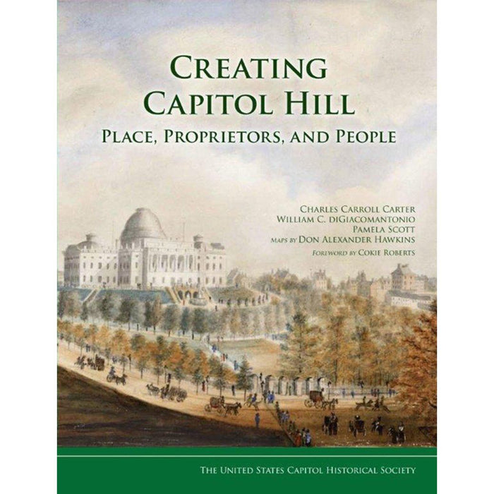 Creating Capitol Hill - US Capitol Historical Society - The Shops at Mount Vernon
