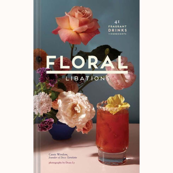 Floral Libations - CHRONICLE BOOKS - The Shops at Mount Vernon