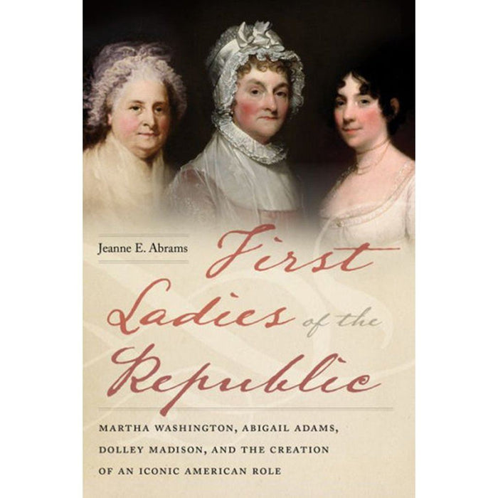 First Ladies of the Republic - INGRAM BOOK COMPANY - The Shops at Mount Vernon