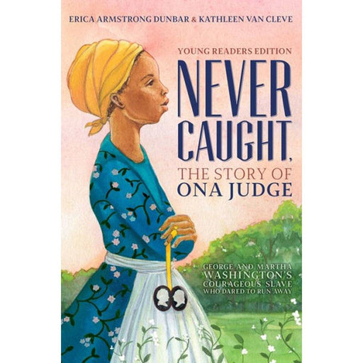 Never Caught, The Story of Ona Judge - Young Readers Edition - SIMON & SCHUSTER - The Shops at Mount Vernon