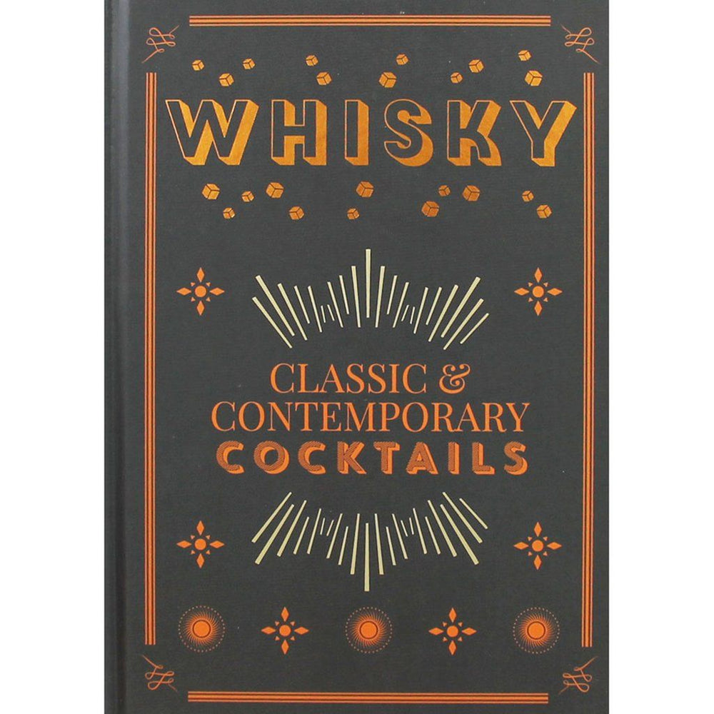 Whisky: Classic & Contemporary Cocktails - HACHETTE GROUP - The Shops at Mount Vernon