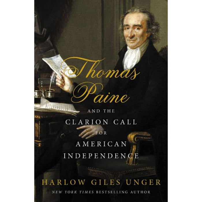 Thomas Paine and the Clarion Call for American Independence - HACHETTE GROUP - The Shops at Mount Vernon