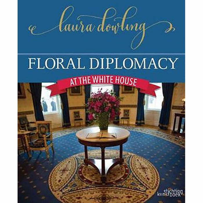 Floral Diplomacy: At the White House - NATIONAL BOOK NETWORK,INC - The Shops at Mount Vernon