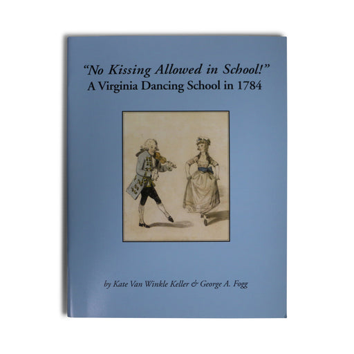 """No Kissing Allowed in School"" - A 1784 Virginia Dancing School Book - DAVID & GINGER HILDEBRAND - The Shops at Mount Vernon"
