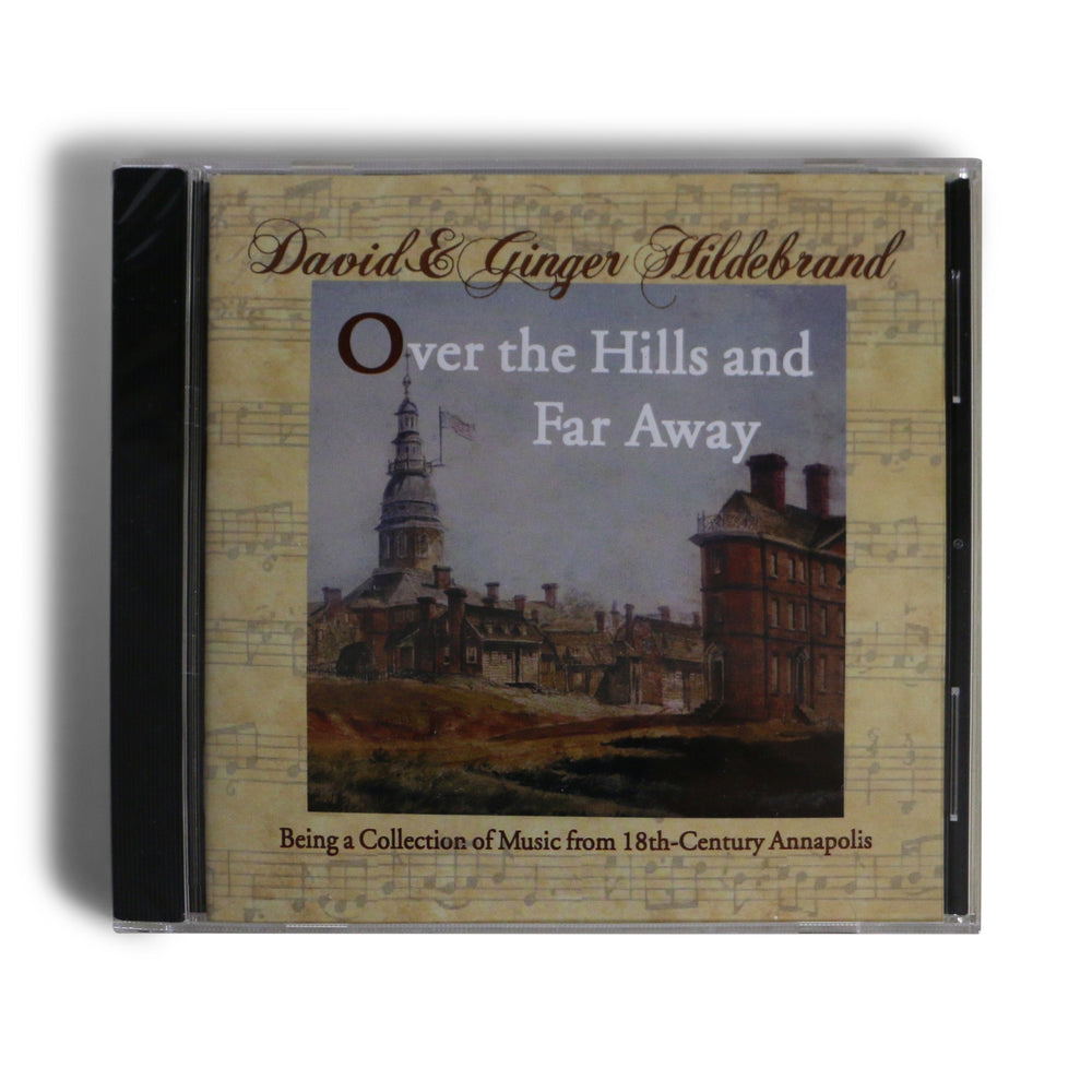 Over Hills and Far Away: a Collection of Music from 18th Century Annapolis - CD - DAVID & GINGER HILDEBRAND - The Shops at Mount Vernon
