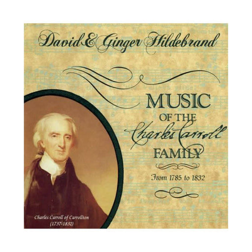 Music of the Charles Carroll Family (1785-1832) - CD - DAVID & GINGER HILDEBRAND - The Shops at Mount Vernon