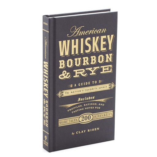 American Whiskey Bourbon & Rye - STERLING PUBLISHING - The Shops at Mount Vernon