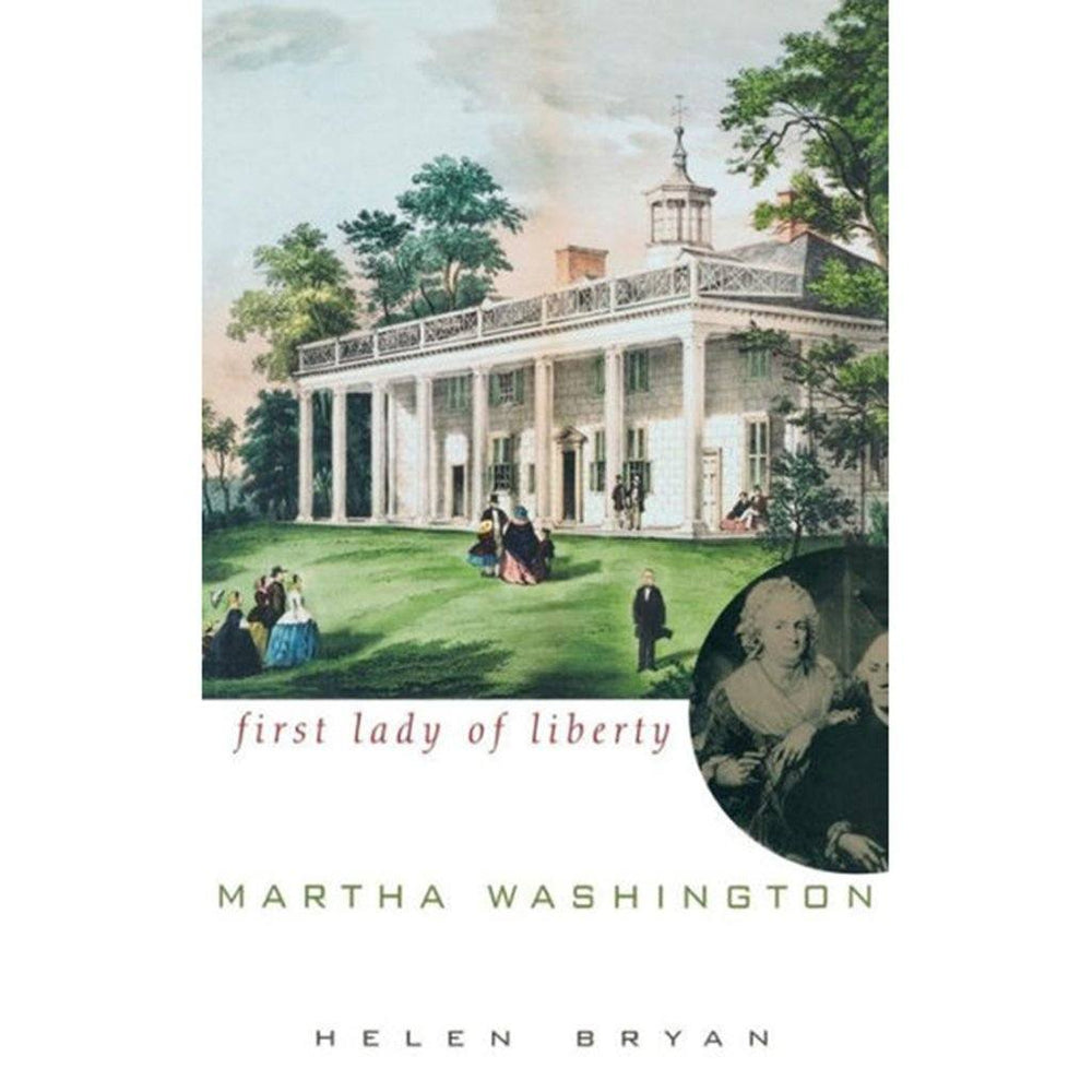 Martha Washington: First Lady of Liberty - INGRAM BOOK COMPANY - The Shops at Mount Vernon