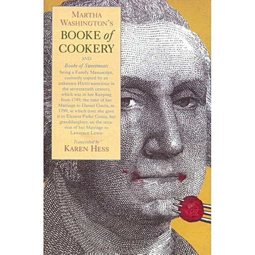 Martha Washington's Booke of Cookery - The Shops at Mount Vernon - The Shops at Mount Vernon
