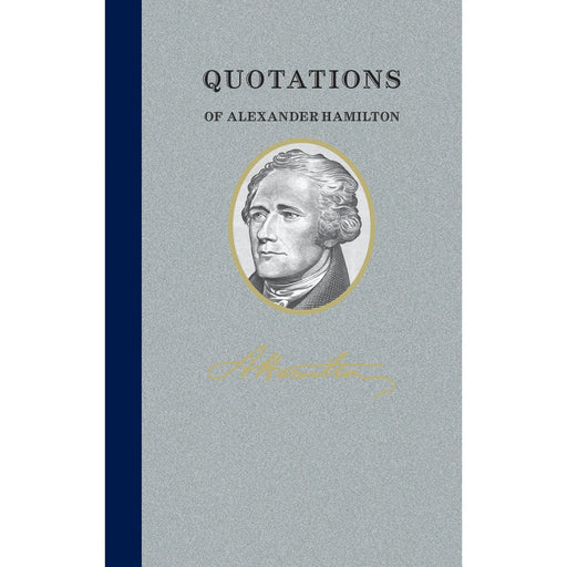 Quotations of Alexander Hamilton - APPLEWOOD BOOKS - The Shops at Mount Vernon
