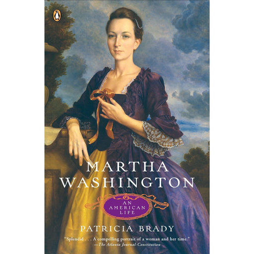 Martha Washington: An American Life - The Shops at Mount Vernon - The Shops at Mount Vernon