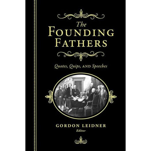 The Founding Fathers Quotes, Quips, and Speeches - SOURCEBOOKS - The Shops at Mount Vernon