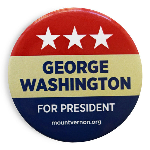 George Washington for President Button - The Shops at Mount Vernon - The Shops at Mount Vernon