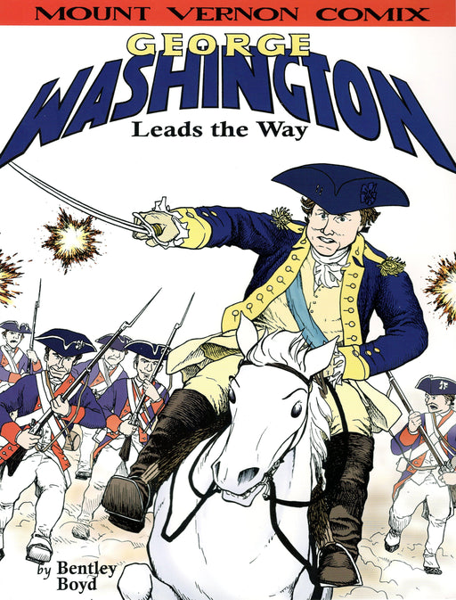 George Washington Leads the Way: 1st Edition - The Shops at Mount Vernon - The Shops at Mount Vernon