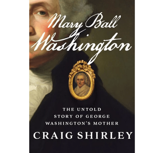 Mary Ball Washington - HARPER COLLINS PUBLISHERS - The Shops at Mount Vernon