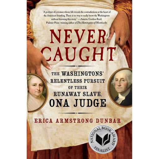 Never Caught: Ona Judge - SIMON & SCHUSTER - The Shops at Mount Vernon