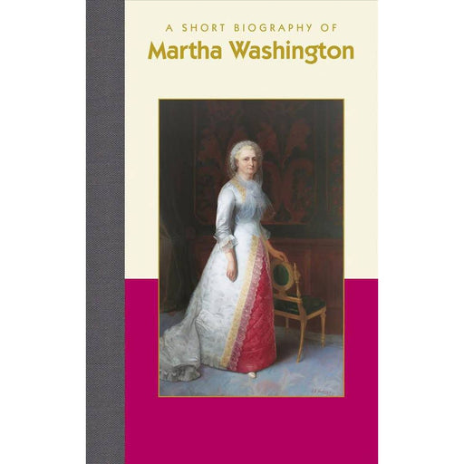 A Short Biography of Martha Washington - APPLEWOOD BOOKS - The Shops at Mount Vernon