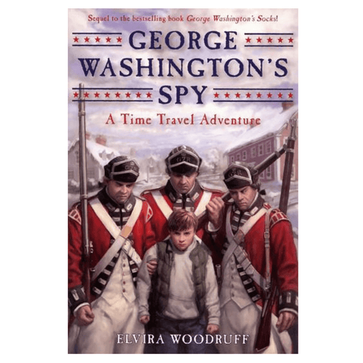 George Washington's Spy: A Time Travel Adventure - The Shops at Mount Vernon - The Shops at Mount Vernon