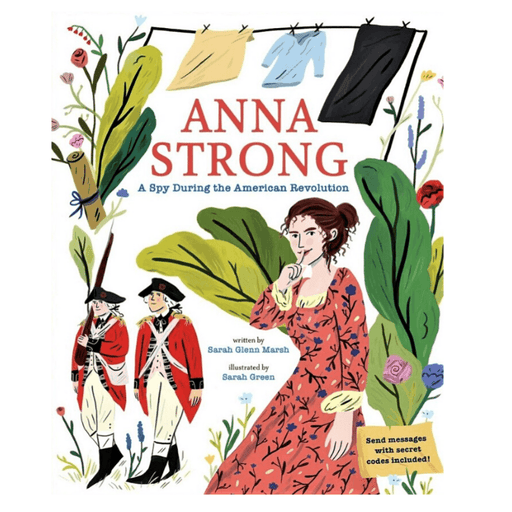 Anna Strong: A Spy During The American Revolution - Abrams Books - The Shops at Mount Vernon