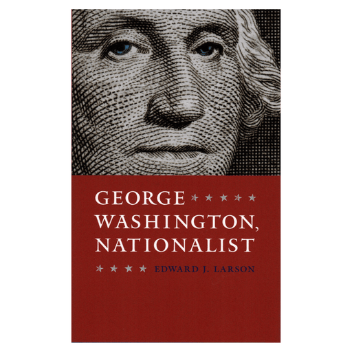 George Washington, Nationalist - The Shops at Mount Vernon - The Shops at Mount Vernon