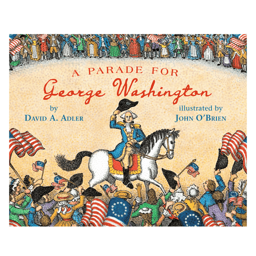 A Parade for George Washington - PENGUIN RANDOM HOUSE LLC - The Shops at Mount Vernon