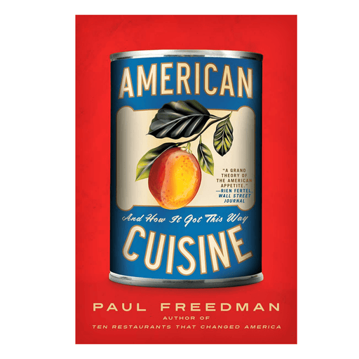 American Cuisine: And How It Got This Way - Abrams Books - The Shops at Mount Vernon