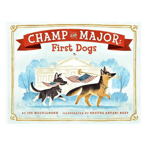 Champ and Major: First Dogs - PENGUIN RANDOM HOUSE LLC - The Shops at Mount Vernon