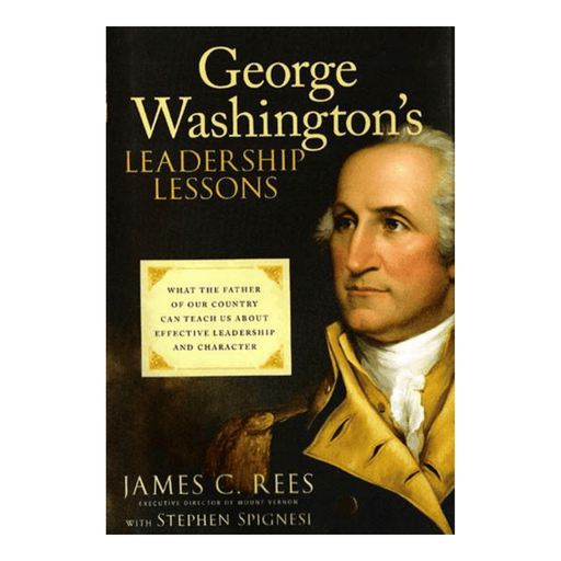 George Washington's Leadership Lessons - The Shops at Mount Vernon - The Shops at Mount Vernon