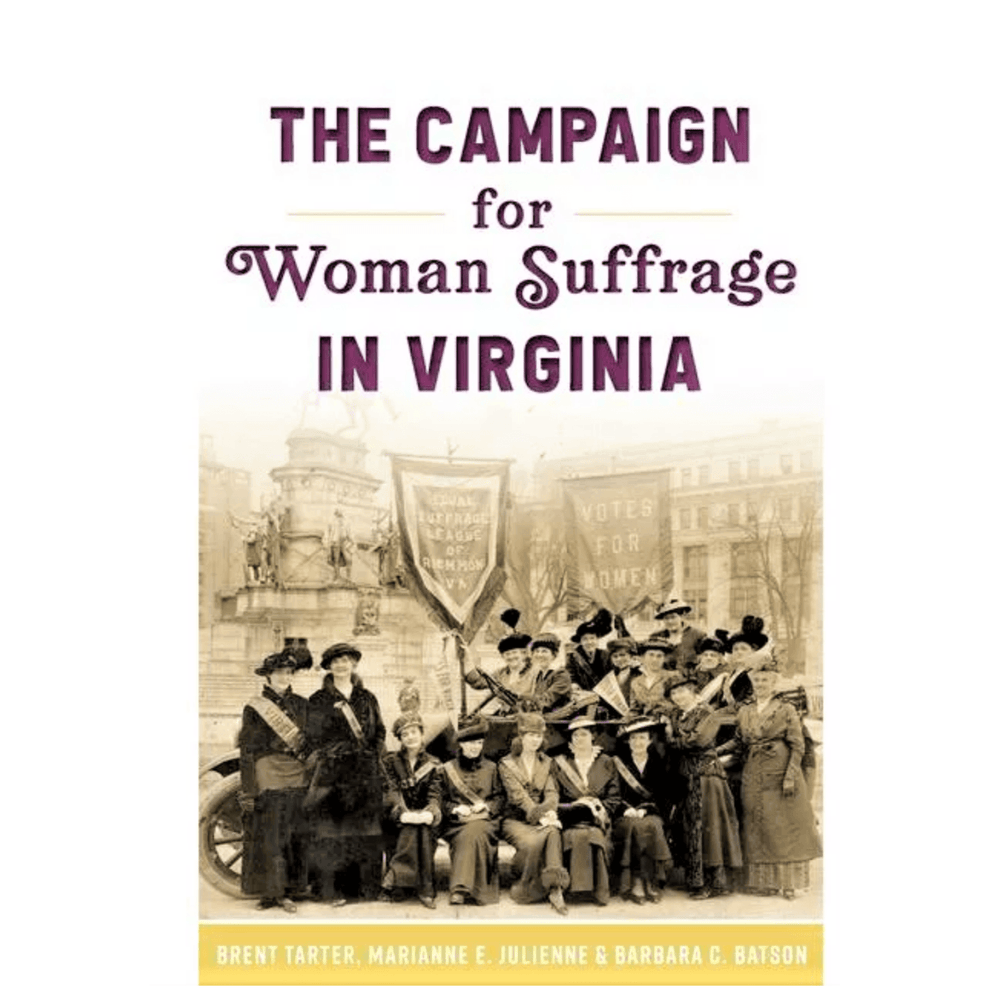 The Campaign for Woman Suffrage in Virginia - ARCADIA - The Shops at Mount Vernon