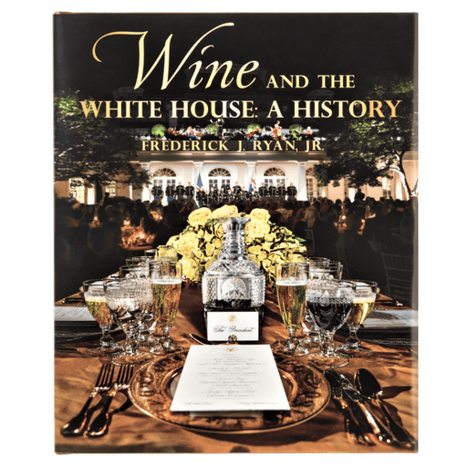 Wine and The White House: A History - WHITE HOUSE HISTORICAL AS - The Shops at Mount Vernon