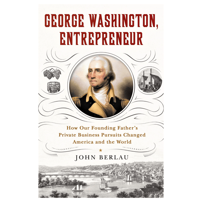 George Washington, Entrepreneur - MACMILLAN PUB.(SCRIBNER) - The Shops at Mount Vernon