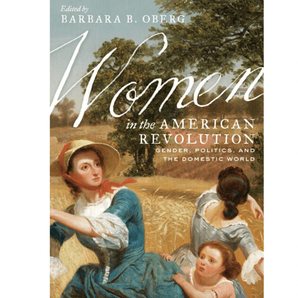 Women in the American Revolution - UVA PRESS - The Shops at Mount Vernon