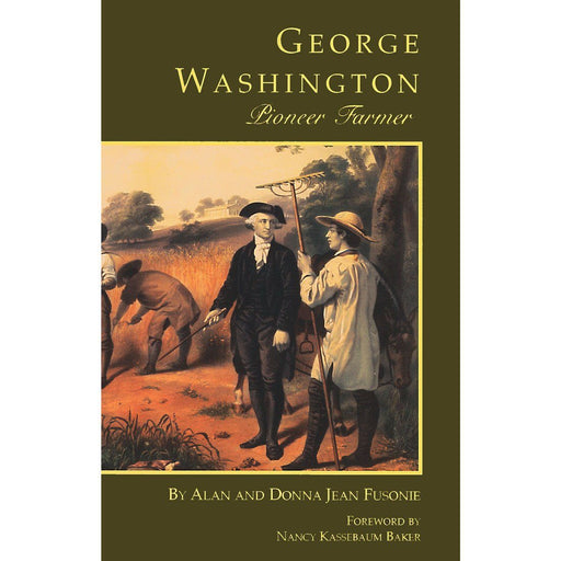 George Washington, Pioneer Farmer - The Shops at Mount Vernon - The Shops at Mount Vernon