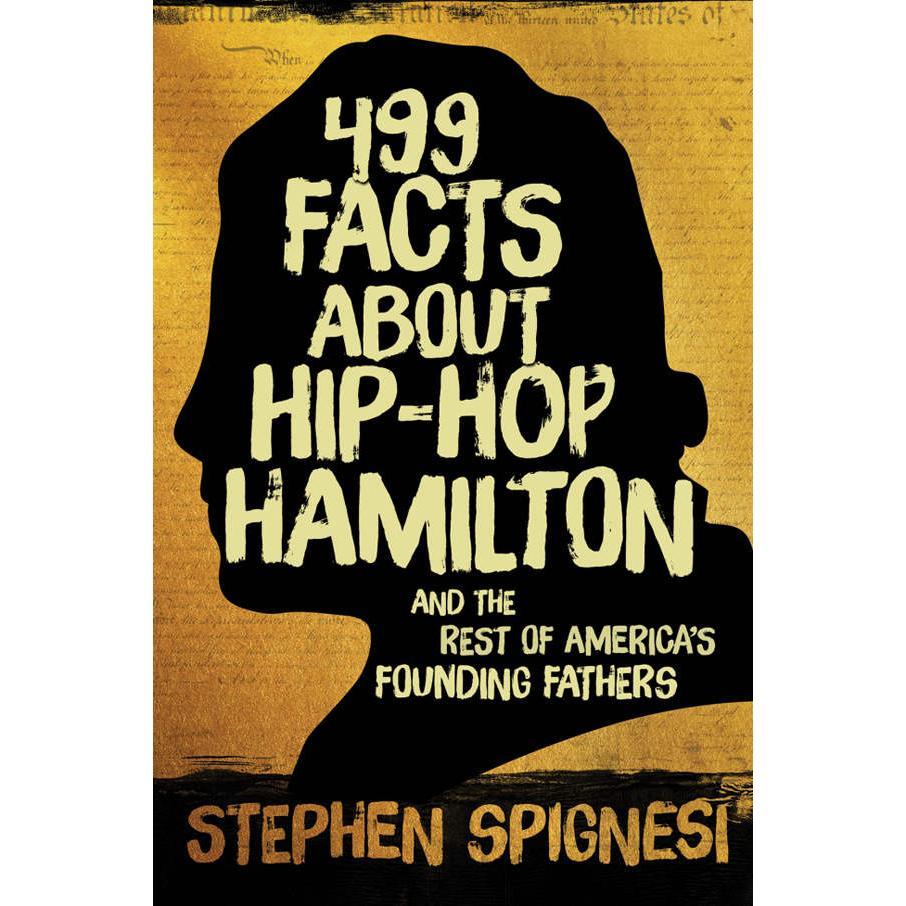 499 Facts About Hip-Hop Hamilton - INGRAM BOOK COMPANY - The Shops at Mount Vernon