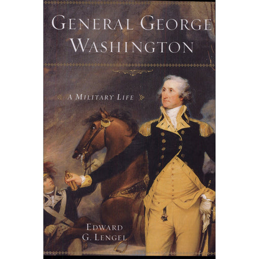 General George Washington: A Military Life - PENGUIN RANDOM HOUSE LLC - The Shops at Mount Vernon