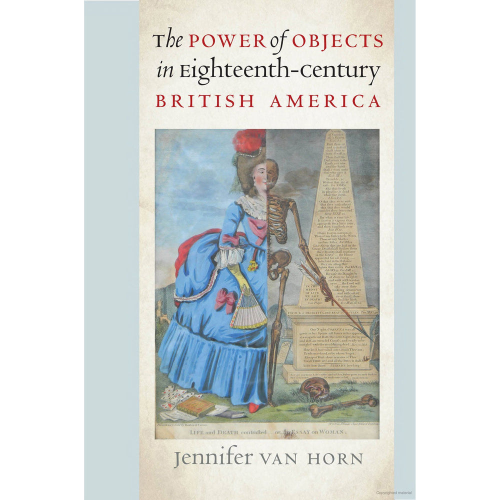 The Power of Objects in Eighteenth-Century America - UNIV NORTH CAROLINA PRESS - The Shops at Mount Vernon