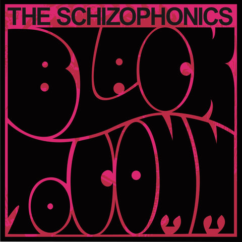 "The Schizophonics - Black to Comm/Remake Remodel 7""   ***Pre order with estimated ship date July 15, 2020***"
